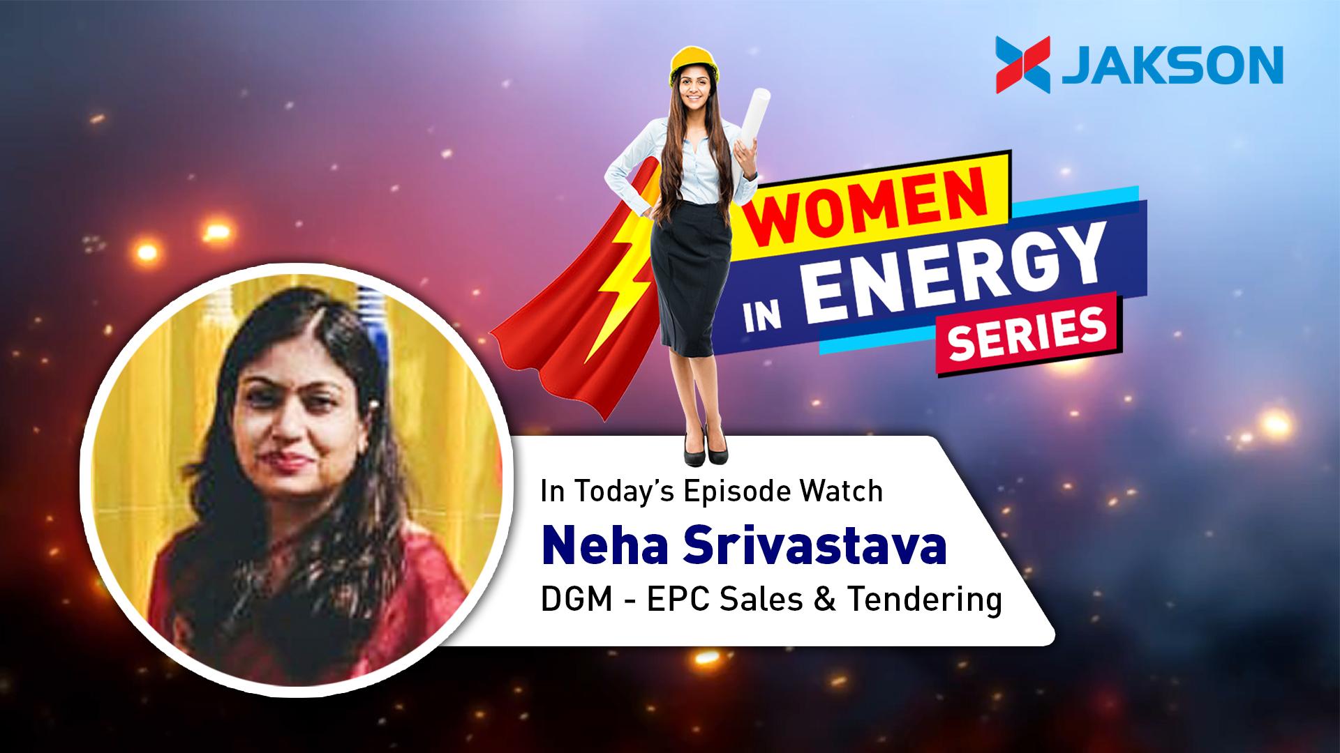 Women in Energy - Episode 3 - Watch Ms. Neha Srivastava, DGM - EPC Sales & Tendering